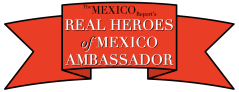 Real Heroes of Mexico Ambassador 2013